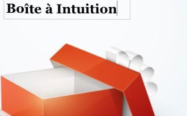La boîte à intuition vous livre ses secrets
