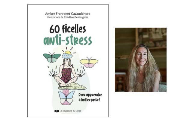 *STRESS* 60 Ficelles pour tordre le cou au stress